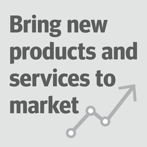 Bring new products and services to market